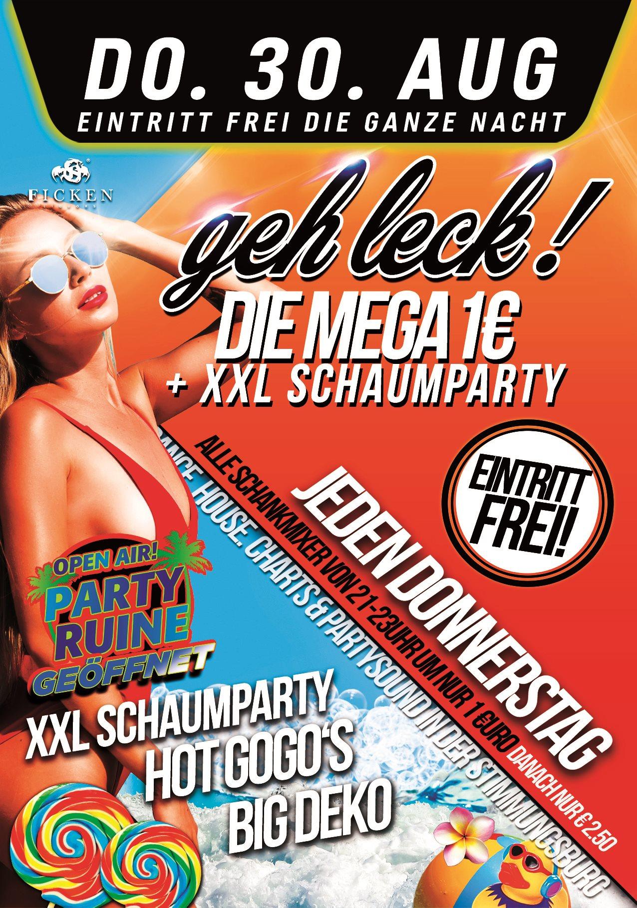 Geh Leck! Die Mega 1€ Party + XXL SCHAUMPARTY
