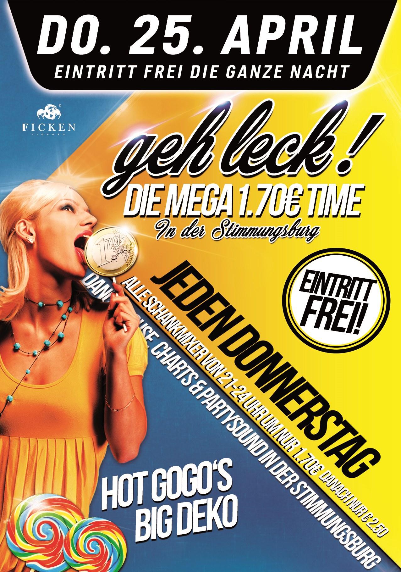 Geh leck! Die Mega 1.70€ Time Jeden Donnerstag!